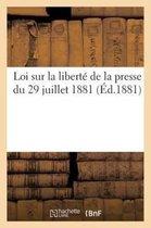 Loi Sur La Libert de la Presse Du 29 Juillet 1881
