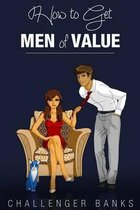 How to Get Men of Value