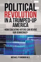 Political Revolution in a Trumped-Up America