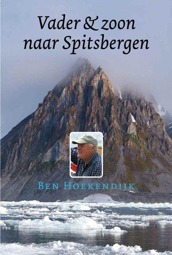 Vader en Zoon naar Spitsbergen - B. Hoekendijk |