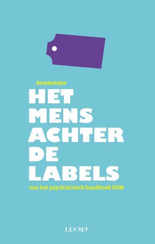 Het mens achter de labels - Anne Koeleman |