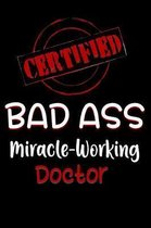 Certified Bad Ass Miracle-Working Doctor