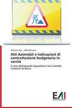 Atti Aziendali E Indicazioni Di Contrattazione Budgetaria in Sanita