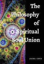 The Philosophy of Spiritual Soul Union