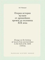 Essays on the History of Music from Ancient Times to the Half of the XIX Century