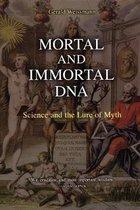 Mortal and Immortal DNA