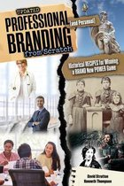 Professional and Personal Branding from Scratch: Historical Recipes for Winning a Brand New Power Game