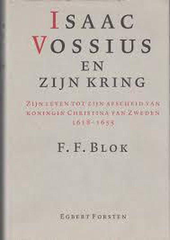 Isaac Vossius en zijn kring - F.F. Blok pdf epub