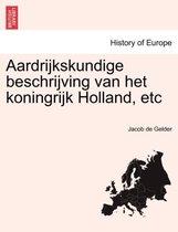 Aardrijkskundige beschrijving van het koningrijk holland, etc