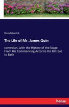 The Life of Mr. James Quin