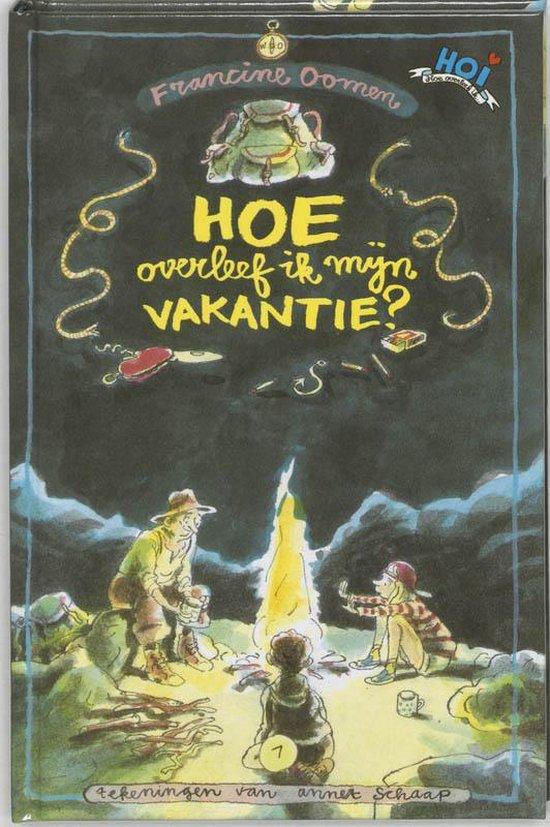 Boek cover Hoe Overleef Ik Mijn Vakantie van Francine Oomen (Hardcover)