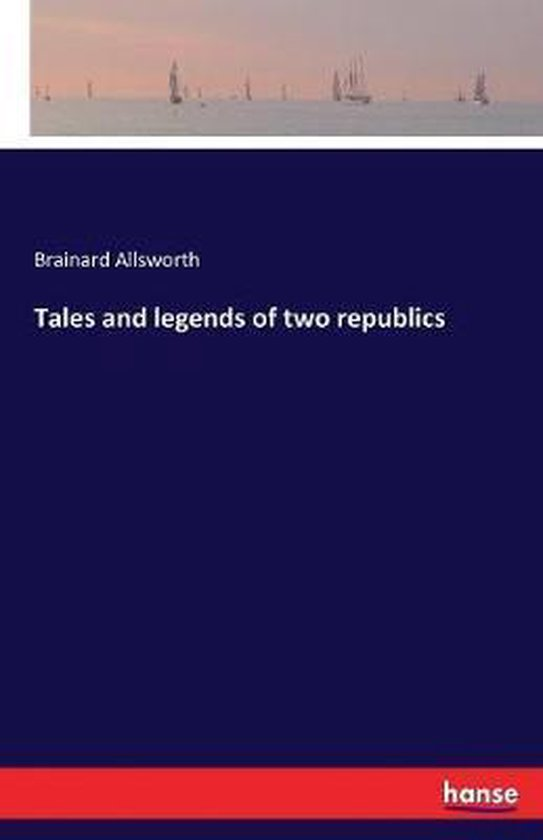 Tales and legends of two republics