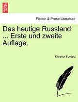 Das Heutige Russland ... Erste Und Zweite Auflage.