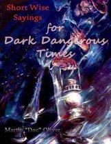 Short Wise Sayings for Dark Dangerous Times (Spanish Version)