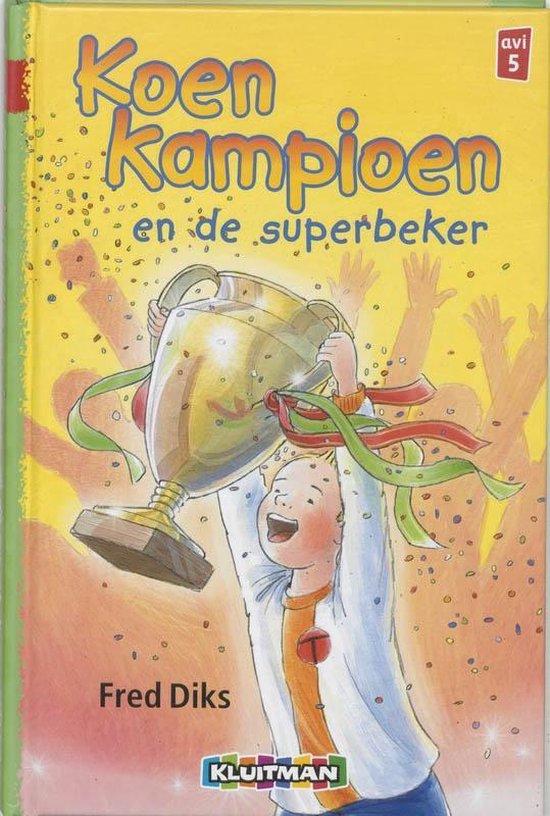Klavertje drie-serie AVI 5 - Koen Kampioen en de superbeker - Fred Diks |