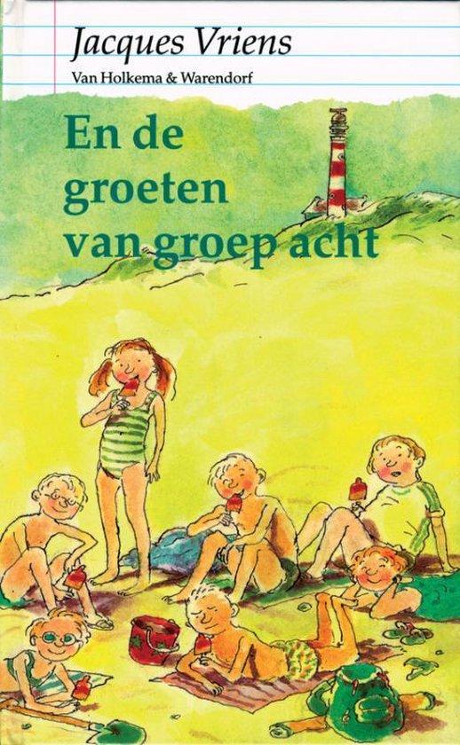 En de groeten van groep acht / druk Herdruk - Jacques Vriens | Readingchampions.org.uk