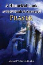 A Historical Look at Bold Faith & Answered Prayer