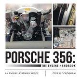 Porsche 356: The Engine Handbook