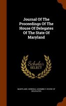 Journal of the Proceedings of the House of Delegates of the State of Maryland