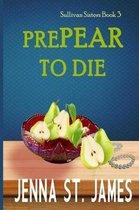 Prepear to Die