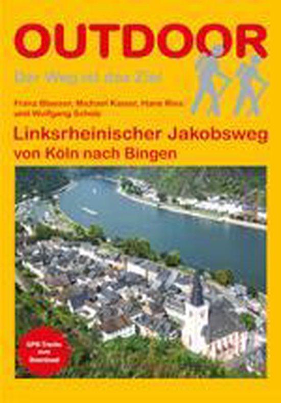 Boek cover Linksrheinischer Jakobsweg von Köln nach Bingen van Franz Blaeser (Paperback)