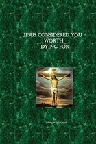 Boek cover Jesus Considered You Worth Dying for van Jimmy H Hampton