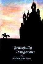 Gracefully Dangerous