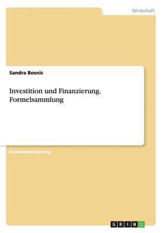 Investition und Finanzierung. Formelsammlung
