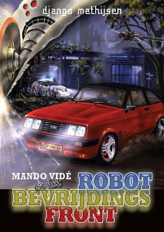 Books of Fantasy - Mando Vidé en het Robotbevrijdingsfront - Django Mathijsen | Readingchampions.org.uk