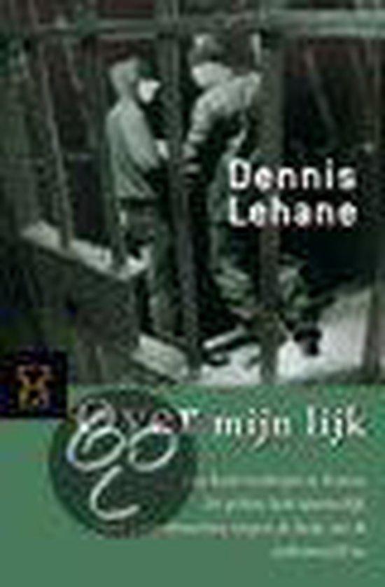 Over Mijn Lijk - Dennis Lehane |