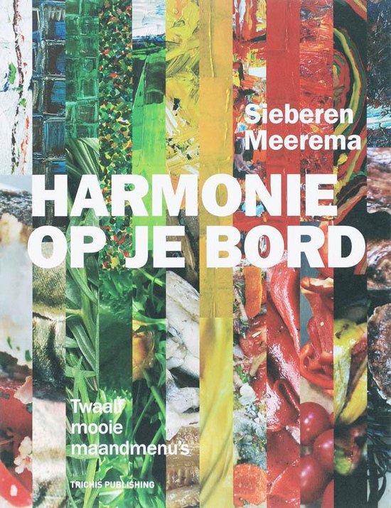 Harmonie Op Je Bord - S. Meerema |