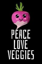 Peace Love Veggies