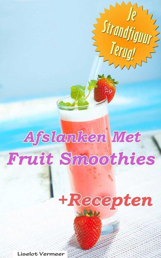 Afslanken met fruit smoothies - Liselot Vermeer  