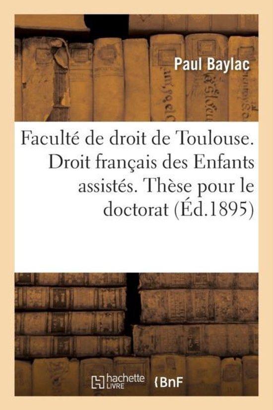 Faculte de droit de Toulouse. Droit francais des Enfants assistes. These pour le doctorat