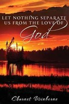 Let Nothing Separate Us from the Love of God