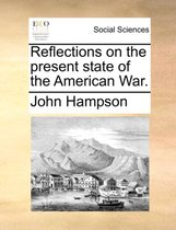 Reflections on the Present State of the American War