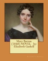 Mary Barton (1848) Novel by