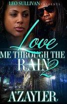 Love Me Through the Rain 2