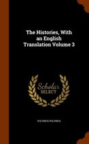 The Histories, with an English Translation Volume 3