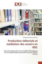 Production  ditoriale Et M diation Des Savoirs En Rdc