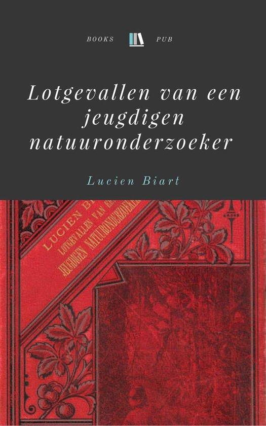 Lotgevallen van een jeugdigen natuuronderzoeker - Lucien Biart pdf epub