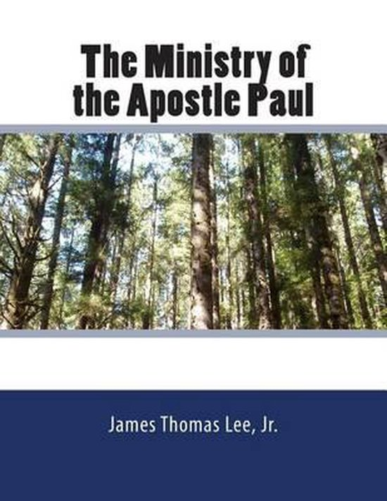 Boek cover The Ministry of the Apostle Paul van Mr James Thomas Lee Jr (Paperback)