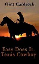 Easy Does It, Texas Cowboy