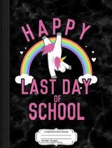Happy Last Day of School Unicorn Dancing Composition Notebook