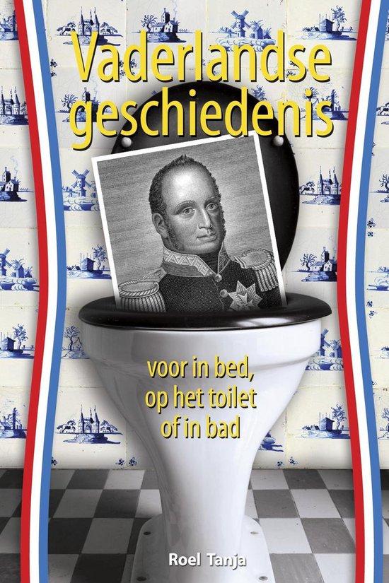 Cover van het boek 'Vaderlandse geschiedenis voor in bed, op het toilet of in bad'