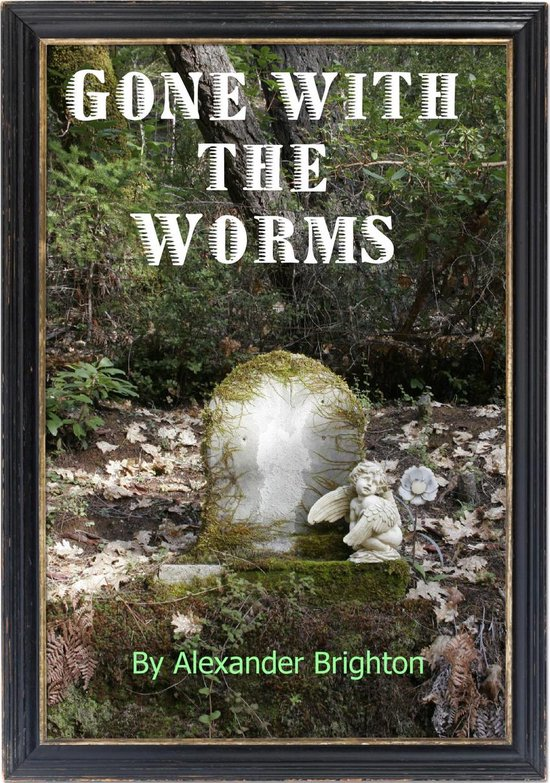 Gone with the Worms