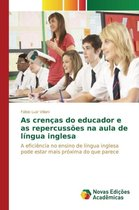 As Crencas Do Educador E as Repercussoes Na Aula de Lingua Inglesa