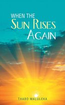 When the Sun Rises Again