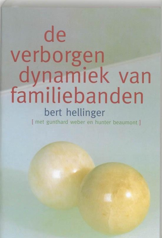 Verborgen dynamiek van familiebanden - Bert Hellinger |