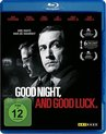 Clooney, G: Good Night, and Good Luck.
